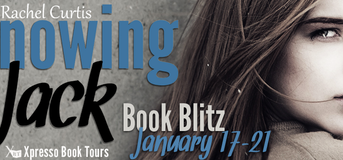 Book Blitz: KNOWING JACK by Rachel Curtis (Excerpt & Giveaway)