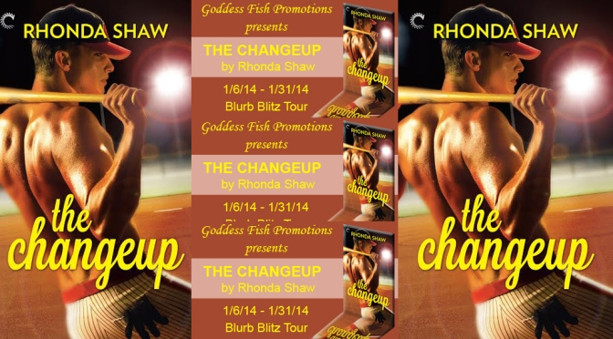 Excerpt & Giveaway: THE CHANGEUP by Rhonda Shaw
