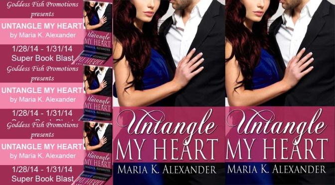 Excerpt & Giveaway: UNTANGLE MY HEART by Maria K. Alexander
