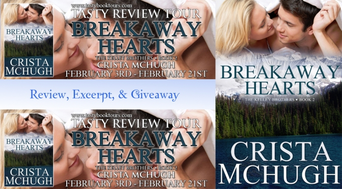 Review, Excerpt & Giveaway: BREAKAWAY HEARTS by Crista McHugh