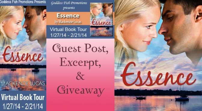 Guest Post, Excerpt & Giveaway: ESSENCE by Mackenzie Lucas