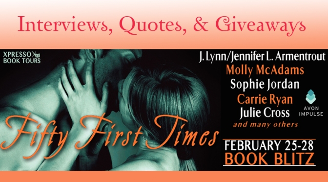 Interviews, Quotes, & Giveaways: FIFTY FIRST TIMES: A New Adult Anthology