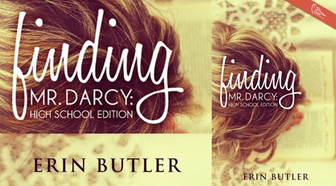 Cover Reveal: FINDING MR. DARCY: High School Edition by Erin Butler