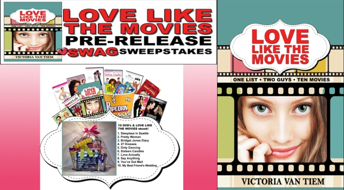 Pre-Release Sweepstakes Swag: LOVE LIKE THE MOVIES by Victoria Van Tiem