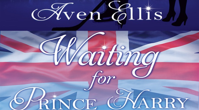 Cover Reveal: WAITING FOR PRINCE HARRY by Aven Ellis