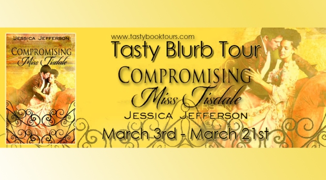 Blurb & Giveaway: COMPROMISING MISS TISDALE by Jessica Jefferson