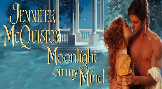 Guest Post, Excerpt, & Giveaway: MOONLIGHT ON MY MIND by Jennifer McQuiston
