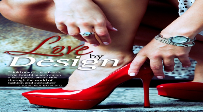 Release Day Blast & Giveaway: LOVE BY DESIGN by Evie Knight