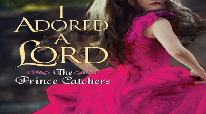 Excerpt & Giveaway: I ADORED A LORD by Katharine Ashe