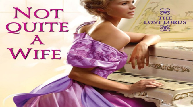 Excerpt & Giveaway: NOT QUITE A WIFE by Mary Jo Putney
