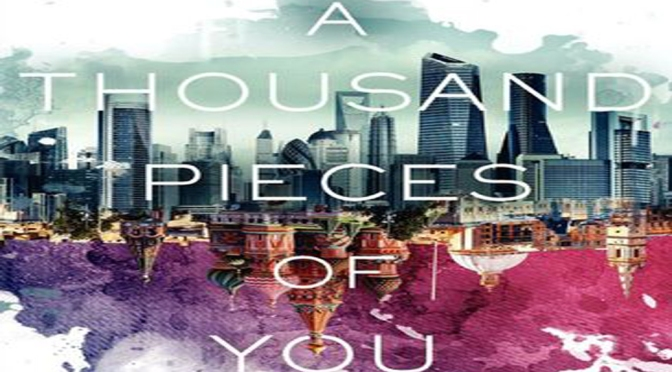 Review & Quote-tastic Monday (26): A Thousand Pieces of You by Claudia Gray