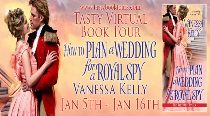 Excerpt & Giveaway: HOW TO PLAN A WEDDING FOR A ROYAL SPY by Vanessa Kelly