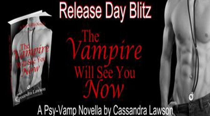 Review, Excerpt, & Giveaway: THE VAMPIRE WILL SEE YOU NOW by Cassandra Lawson