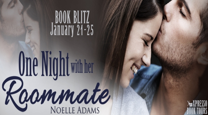 Excerpt & Giveaway: ONE NIGHT WITH HER ROOMMATE by Noelle Adams