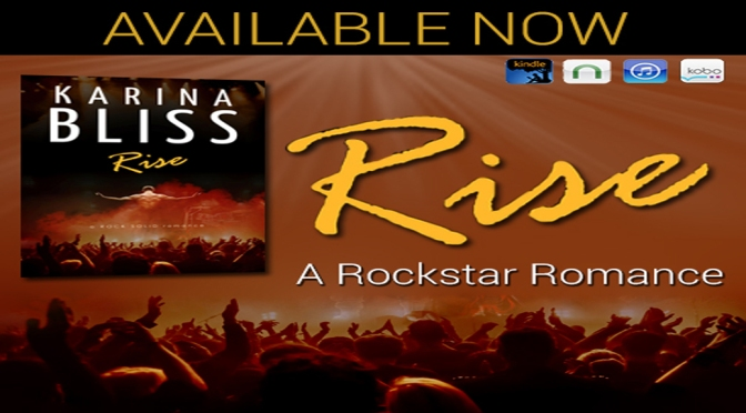 Guest Post & Giveaway: RISE by Karina Bliss