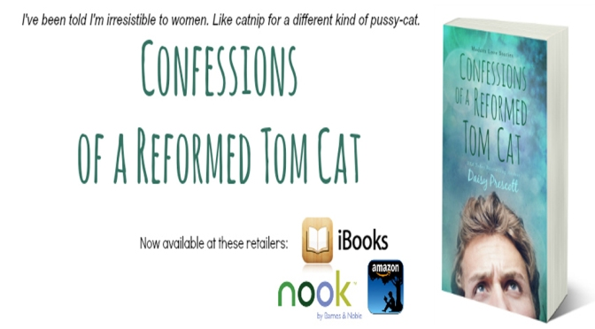 Excerpt & Giveaway: CONFESSIONS OF A REFORMED TOM CAT by Daisy Prescott