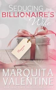 SEDUCING THE BILLIONAIRES WIFE MARQUITA VALENTINE AMAZON KINDLE EBOOK COVER