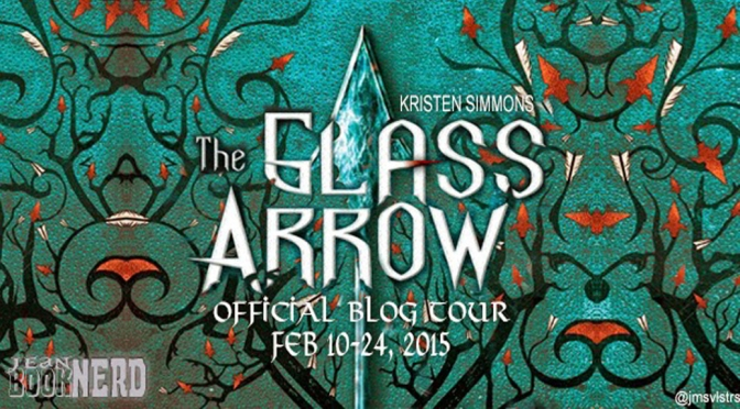 Guest Post & Giveaway: THE GLASS ARROW by Kristen Simmons