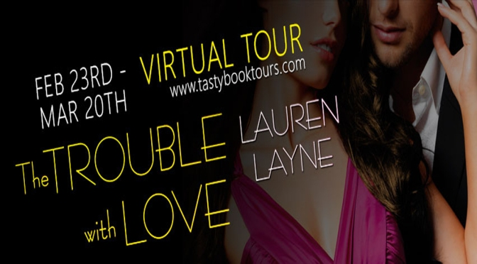 Interview, Excerpt, & Giveaway: THE TROUBLE WITH LOVE by Lauren Layne