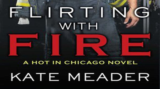 Guest Post & Excerpt: FLIRTING WITH FIRE by Kate Meader