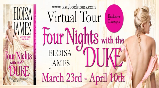 Excerpt & Giveaway: FOUR NIGHTS WITH THE DUKE by Eloisa James