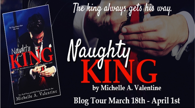 Excerpt: NAUGHTY KING by Michelle Valentine
