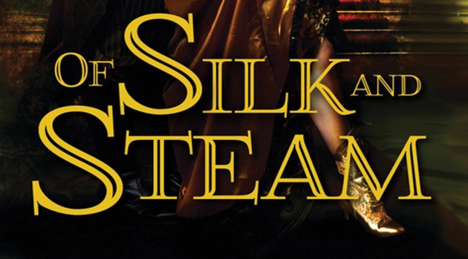 Excerpt & Giveaway: OF SILK AND STEAM by Bec McMaster