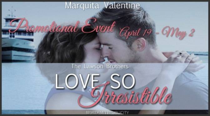 Excerpt & Giveaway: LOVE SO IRRESISTIBLE by Marquita Valentine