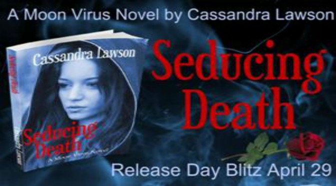 Excerpt & Giveaway: SEDUCING DEATH by Cassandra Lawson