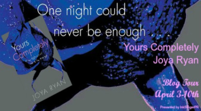 Dream Cast & Giveaway: YOURS COMPLETELY by Joya Ryan