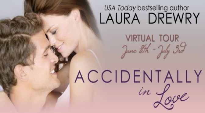 Excerpt & Giveaway: ACCIDENTALLY IN LOVE by Laura Drewry