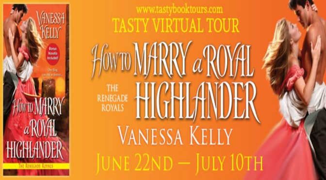 Excerpt & Giveaway: HOW TO MARRY A ROYAL HIGHLANDER by Vanessa Kelly