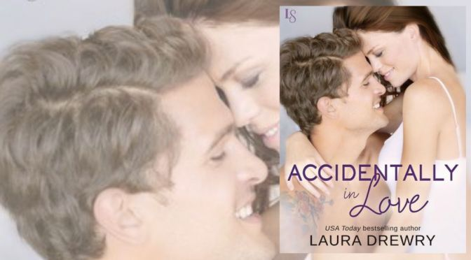 e-ARC Review: ACCIDENTALLY IN LOVE by Laura Drewry