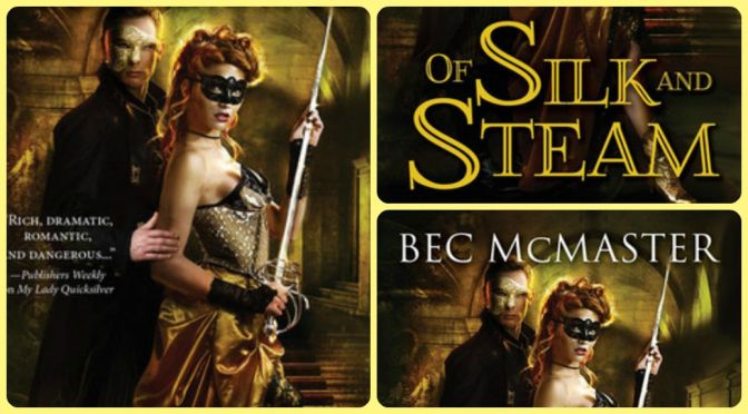 e-ARC Review: OF SILK AND STEAM by Bec McMaster