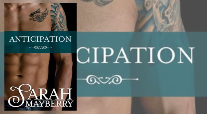 e-ARC Review: ANTICIPATION by Sarah Mayberry