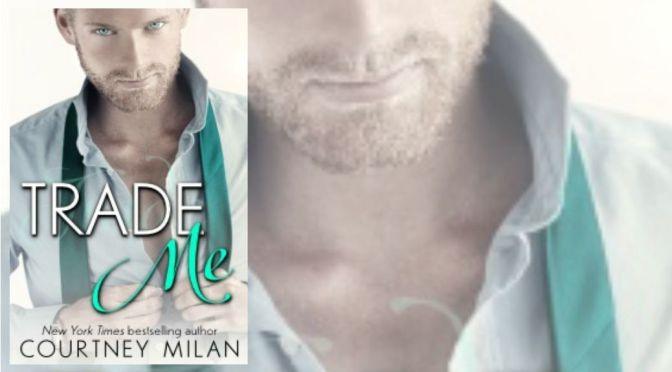 e-ARC Review: TRADE ME by Courtney Milan